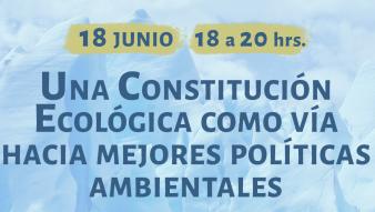 """Seminario online """"Una Constitución Ecológica como vía a mejores políticas ambientales"""""""