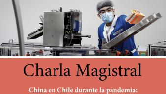 Programa de Magíster organiza Charla Magistral que abordará las relaciones entre Chile y China durante la pandemia