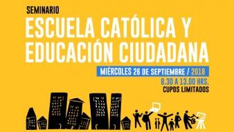 """Seminario """"Escuela Católica y Educación Ciudadana"""""""
