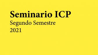 Ya disponible programación Seminarios ICP 2º semestre 2021