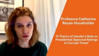 Profesora Catherine Reyes-Housholder nos presenta su nueva publicación que aborda género y corrupción en la presidencia en A. Latina