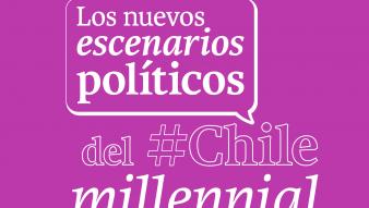 Los nuevos escenarios políticos del Chile millennial, por Juan Pablo Luna